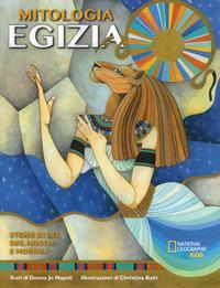 La mitologia egizia. Storie di dei, dee, mostri e mortali