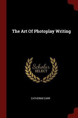 The Art of Photoplay Writing