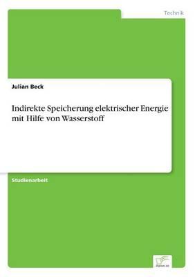 Indirekte Speicherung elektrischer Energie mit Hilfe von Wasserstoff