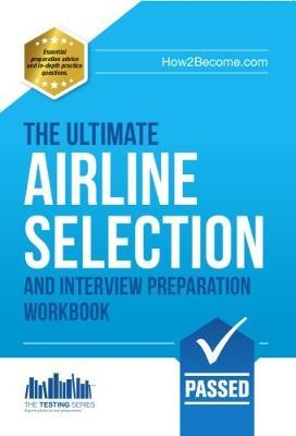 Airline Pilot Interview and Selection workbook 2017 Version - The ULTIMATE guide (Testing Series)