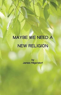 Maybe We Need a New Religion