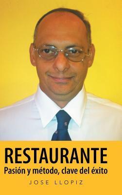 Restaurante. Pasion y metodo clave del exito