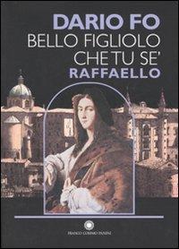 Bello figliolo che tu se', Raffaello