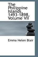 PHILIPPINE ISLANDS, 1493-1898, VOLUME VII, THE
