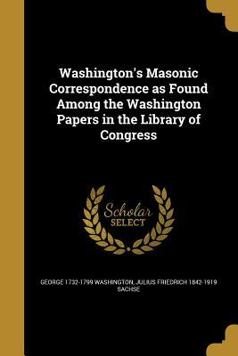 WASHINGTONS MASONIC CORRESPOND
