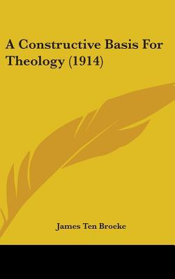 A Constructive Basis for Theology (1914)