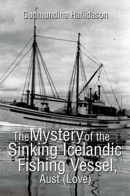 The Mystery of the Sinking Icelandic Fishing Vessel, Aust Love