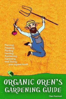Organic Oren's Gardening Guide