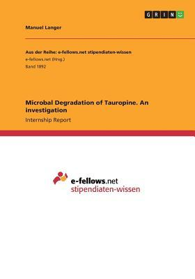 Microbal Degradation of Tauropine. An investigation