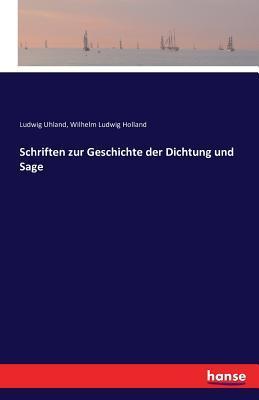Schriften zur Geschichte der Dichtung und Sage