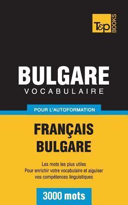 Vocabulaire français-bulgare pour l'autoformation. 3000 mots