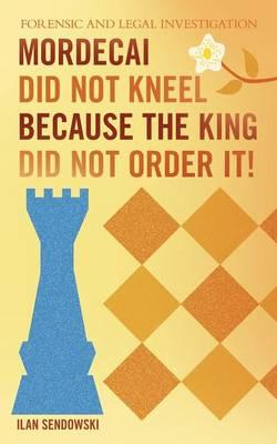Mordecai Did Not Kneel Because the King Did Not Order It!