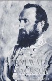 Life and Campaigns of Stonewall Jackson