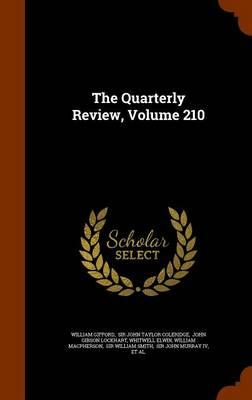 The Quarterly Review, Volume 210