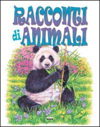 Racconti di animali. Ediz. illustrata
