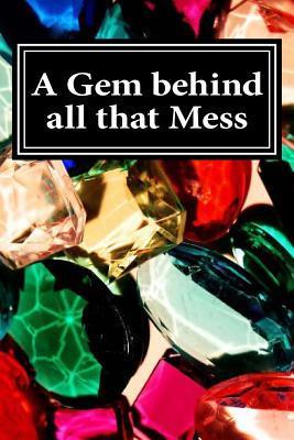 A Gem Behind All That Mess