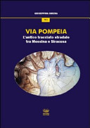 Via Pompeia. L'antico tracciato stradale fra Messina e Siracusa