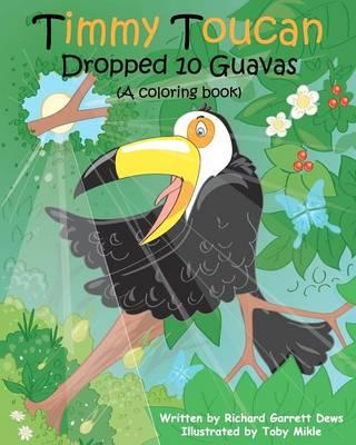 Timmy Toucan Dropped 10 Guavas Coloring Book