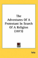 The Adventures of a Protestant in Search of a Religion