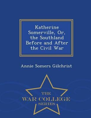 Katherine Somerville, Or, the Southland Before and After the Civil War - War College Series