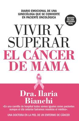 Vivir y superar el cáncer de mama / How to Live and Overcome Breast Cancer