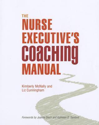 The Nurse Executives Coaching Manual