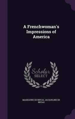 A Frenchwoman's Impressions of America