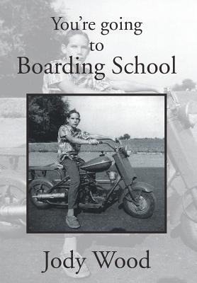 You're Going to Boarding School