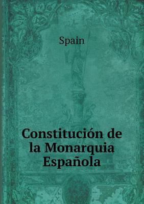 Constitucion de La Monarquia Espanola