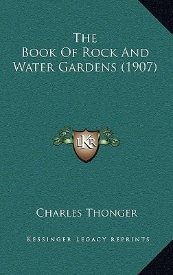 The Book of Rock and Water Gardens (1907)