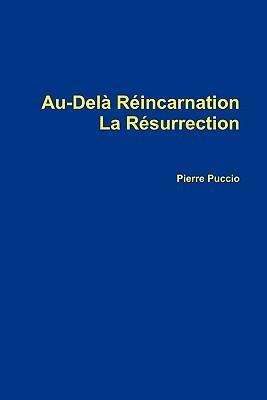 Au-delà Réincarnation la Résurrection
