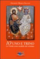 Io uno e trino. La Trinità come modello del cristiano