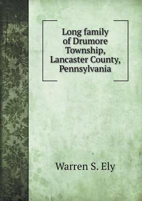 Long Family of Drumore Township, Lancaster County, Pennsylvania