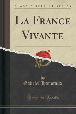 La France Vivante (Classic Reprint)