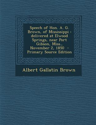 Speech of Hon. A. G. Brown, of Mississippi