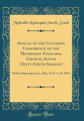 Annual of the Louisiana Conference of the Methodist Episcopal Church, South (Sixty-Ninth Session)