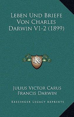 Leben Und Briefe Von Charles Darwin V1-2 (1899)