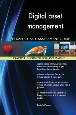 Digital Asset Management Complete Self-Assessment Guide