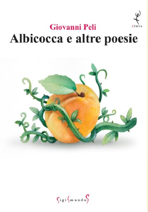 Albicocca e altre poesie