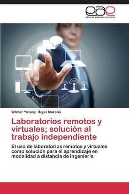 Laboratorios remotos y virtuales; solución al trabajo independiente
