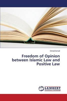 Freedom of Opinion between Islamic Law and Positive Law