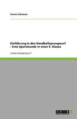 Einführung in den Handballsprungwurf - Eine Sportstunde in einer 6. Klasse
