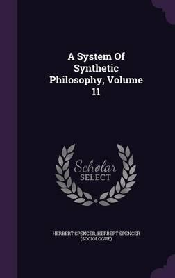A System of Synthetic Philosophy, Volume 11