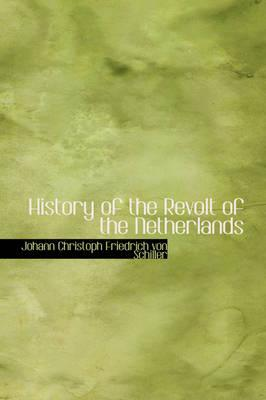 History of the Revolt of the Netherlands