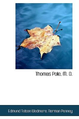 Thomas Pole, M. D.