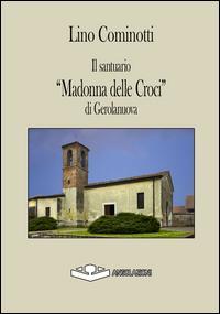 Il santuario «Madonna delle Croci» di Gerolanuova