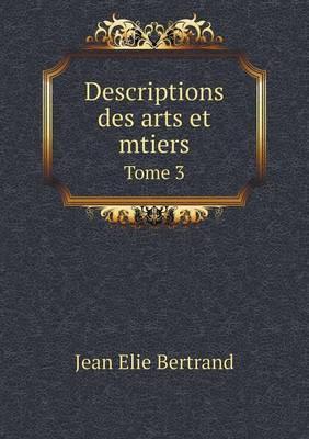 Descriptions Des Arts Et Mtiers Tome 3