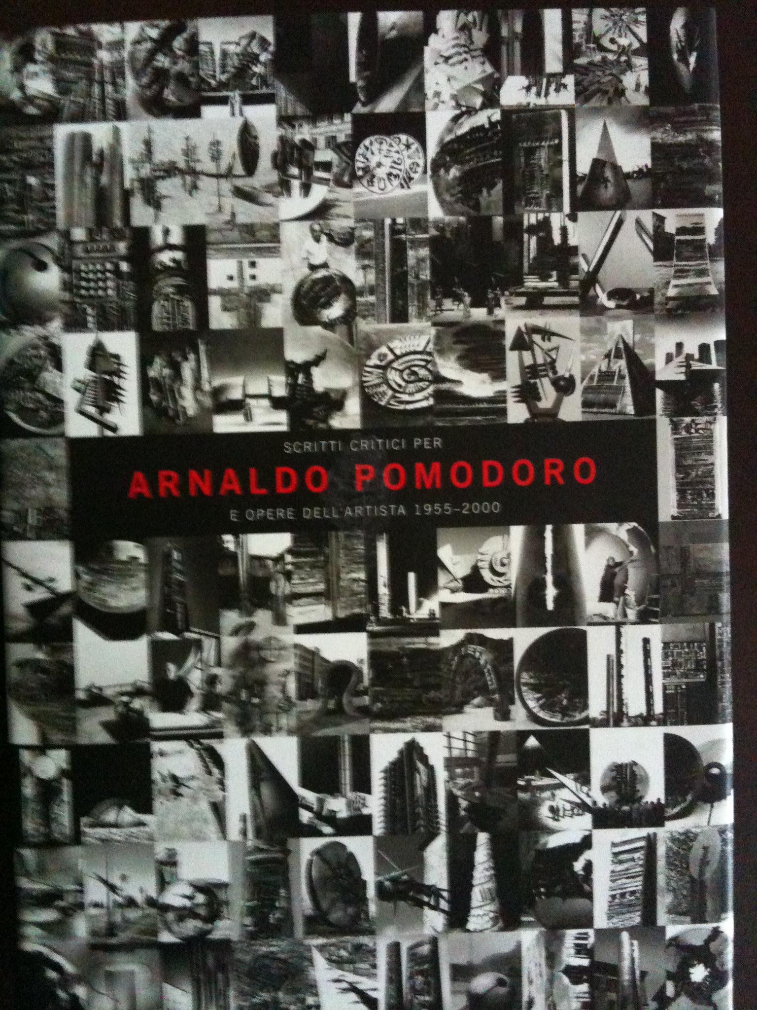 Scritti critici per Arnaldo Pomodoro 1955-2001