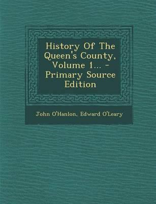 History of the Queen's County, Volume 1... - Primary Source Edition