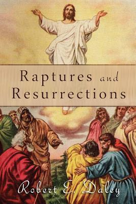 Raptures and Resurrections